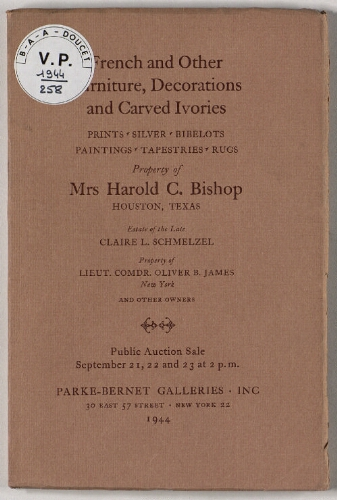 Property of Mrs Harold C. Bishop [...] ; French and other furniture, decorations and carved ivories [...] : [vente du 21 au 23 septembre 1944]