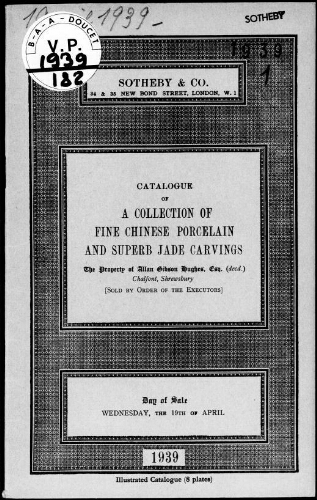 Catalogue of a collection of fine Chinese porcelain and superb jade carvings […] : [vente du 19 avril 1939]