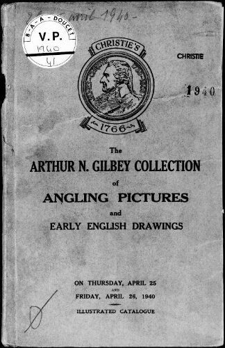 Arthur N. Gilbey Collection of Angling Pictures and Early English Drawings [...] : [vente des 25 et 26 avril 1940]