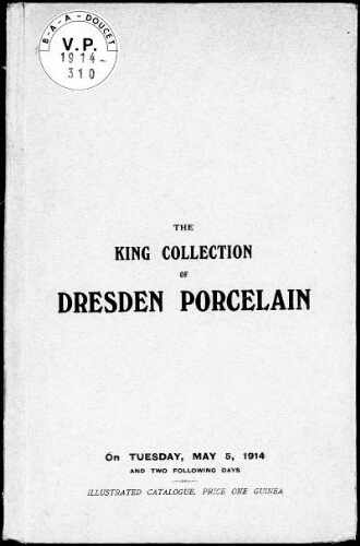 Catalogue of the well-know collection of Dresden porcelain [...] : [vente du 5 mai 1914]