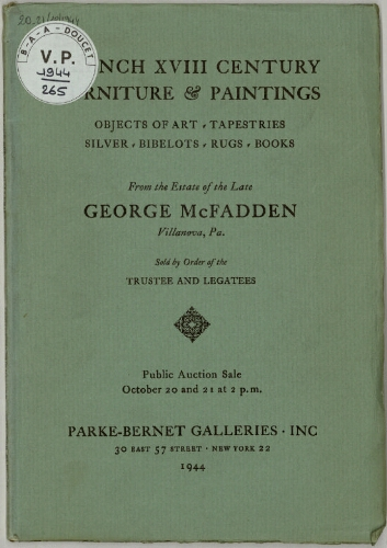 French XVIII century furniture and paintings [...] from the estate of the late George McFadden [...] : [vente des 20 et 21 octobre 1944]