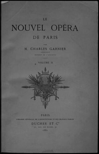 Le Nouvel Opéra de Paris. Volume II