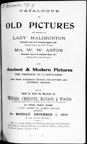 Catalogue of old pictures the property of Lady Haliburton [...], Mrs. W. W. Watson, also ancient and modern pictures [...] : [vente du 1er décembre 1919]