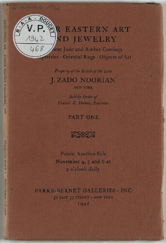 Property of the estate of the late J. Zado Noorian. Part 1 [...] : [vente du 4 au 6 novembre 1942]