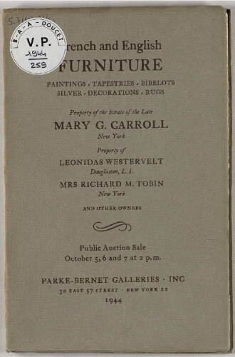 Property of the estate of the late Mary G. Carroll [...] ; French and English furniture [...] : [vente du 5 au 7 octobre 1944]