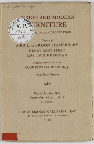 Property of Mrs L. Gordon Hamersley, Henry Root Stern, Mrs Louis Hubshman, property from the estate of Augustus Mackenzie, Jr. [...] : [vente du 16 au 18 septembre 1943]
