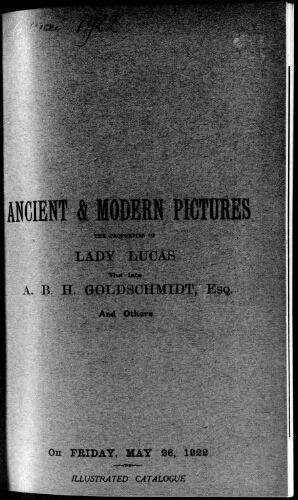 Ancient and modern pictures, the property of Lady Lucas, the late A. B. H. Goldschmidt, esq., and others : [vente du 26 mai 1922]