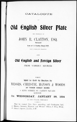 Catalogue of old english silver plate, the property of John R. Clayton, esq. deceased [...] : [vente du 28 janvier 1914]