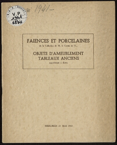 Faïences et porcelaines de la collection de Monsieur le Comte de X... [...] : [vente du 21 mai 1941]