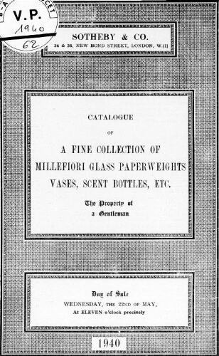 Catalogue of a Fine Collection of Millefiori Glass Paperweights, Vases, Scent Bottles, etc. [...] : [vente du 22 mai 1940]