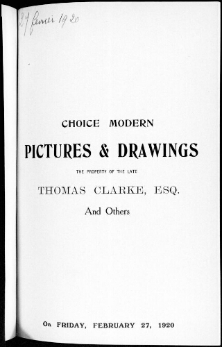 Catalogue of choice modern pictures and water colour drawings the property of Thomas Clarke [...] : [vente du 27 février 1920]