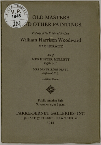 Property of the estates of the late William Harrison Woodward, Max Horwitz [...] ; Old masters and other paintings : [vente du 15 novembre 1945]