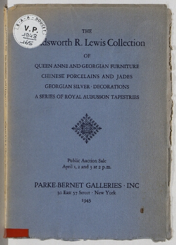 Wadsworth R. Lewis collection of Queen Anne and Georgian furniture [...] : [vente du 1er au 3 avril 1943]