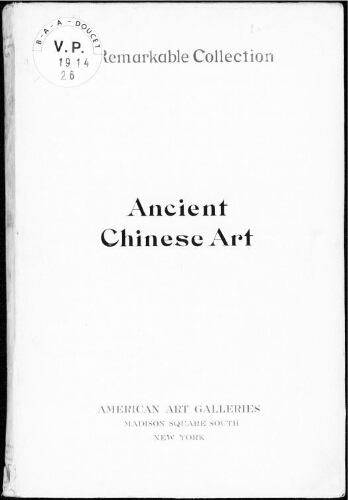 Illustrated catalogue of the remarkable collection of ancient Chinese bronzes, beautiful old porcelains [...] : [vente du 29 janvier 1914]