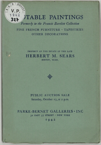 Property of the estate of the late Herbert M. Sears, Boston, Mass ; Notable paintings, formerly in the Francis Bartlett Collection [...] : [vente du 17 octobre 1942]