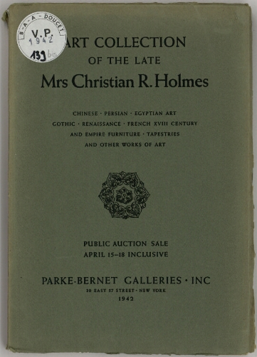 Art collection of the late Mrs Christian R. Holmes [...] : [vente du 15 au 18 avril 1942]
