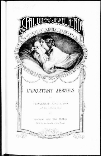 Catalogue of important jewels presented to the Children's Jewel Fund […] : [vente du 5 juin 1918]