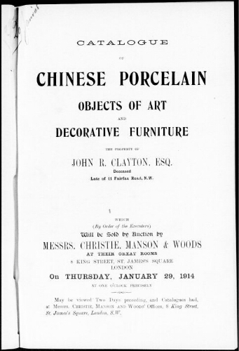 Catalogue of Chinese porcelain, objects of art and decorative furniture, the property of John R. Clayton, esq. deceased [...] : [vente du 29 janvier]