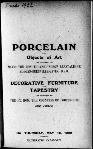 Porcelain and objects of art, the property of Major the Hon. Thomas George Breadalbane Morgan-Grenville-Gavin [...] : [vente du 18 mai 1922]