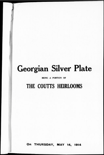 Catalogue of Georgian silver plate being a portion of the Coutts Heirlooms [...] : [vente du 14 mai 1914]
