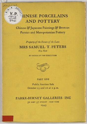 Chinese porcelains and pottery [...] ; Property of the estate of the late Mrs Samuel T. Peters [...] : [vente des 15 et 16 octobre 1943]